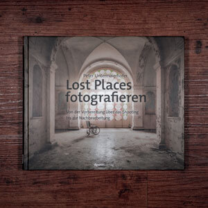 Fotobuch-Regal.de - Rezension: Peter Untermaierhofer - Lost Places fotografieren - Vorderseite